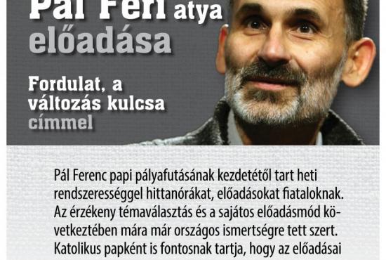 Pál Feri atya előadása - AZ ELŐADÁSRA MINDEN JEGY ELKELT