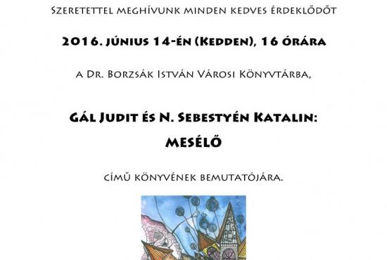 Gál Judit és N. Sebestyén Katalin:  Mesélő   című könyvének bemutatója