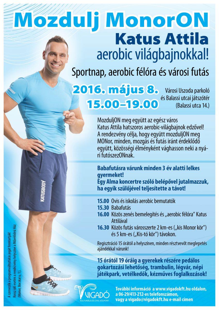 Május 8-án Mozdulj MonorON Katus Attila aerobic világbajnokkal!