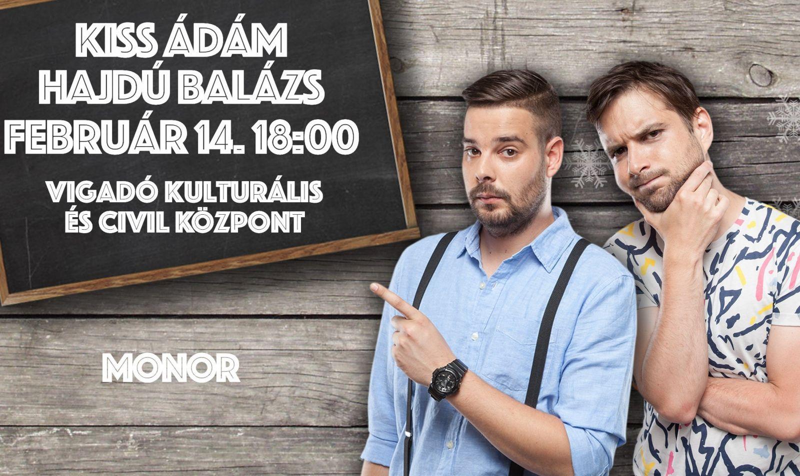 Dumaszínház: Kiss Ádám és Hajdú Balázs Monoron