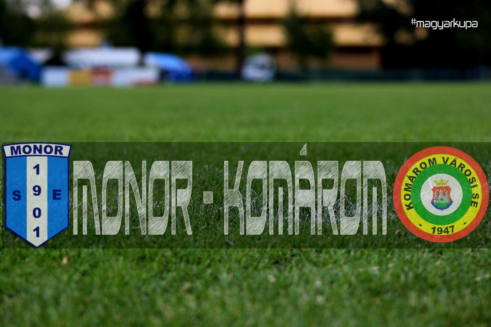 Monor - Komárom Magyar Kupa férfi labdarúgó mérkőzés